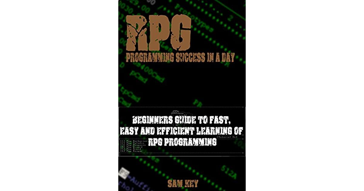 RPG: Programming success in a day: Beginners' guide to fast