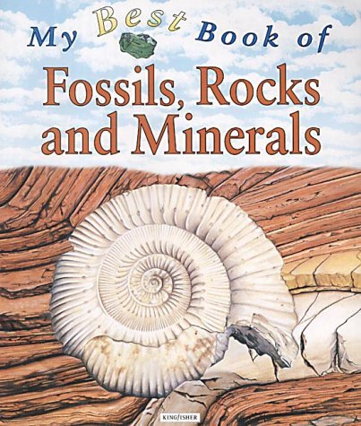 My Best Book of Fossils, Rocks and Minerals  by  Chris Pellant