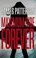 Maximum Ride Forever: (Maximum Ride 9)