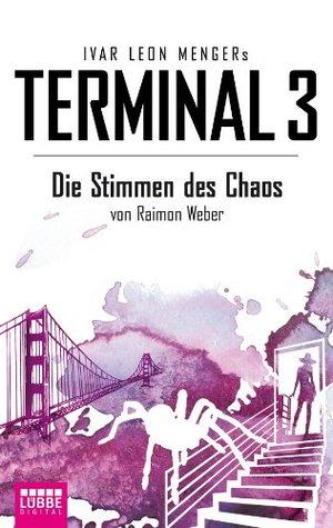 Terminal 3 - Folge 7: Die Stimmen des Chaos. Thriller