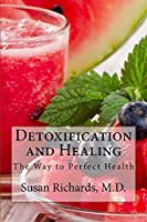 Detoxification and Healing: The Way to Perfect Health