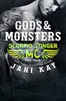 Gods & Monsters (Scorpio Stinger MC)