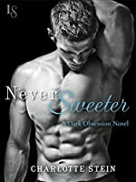 Never Sweeter (Dark Obsession, #2)
