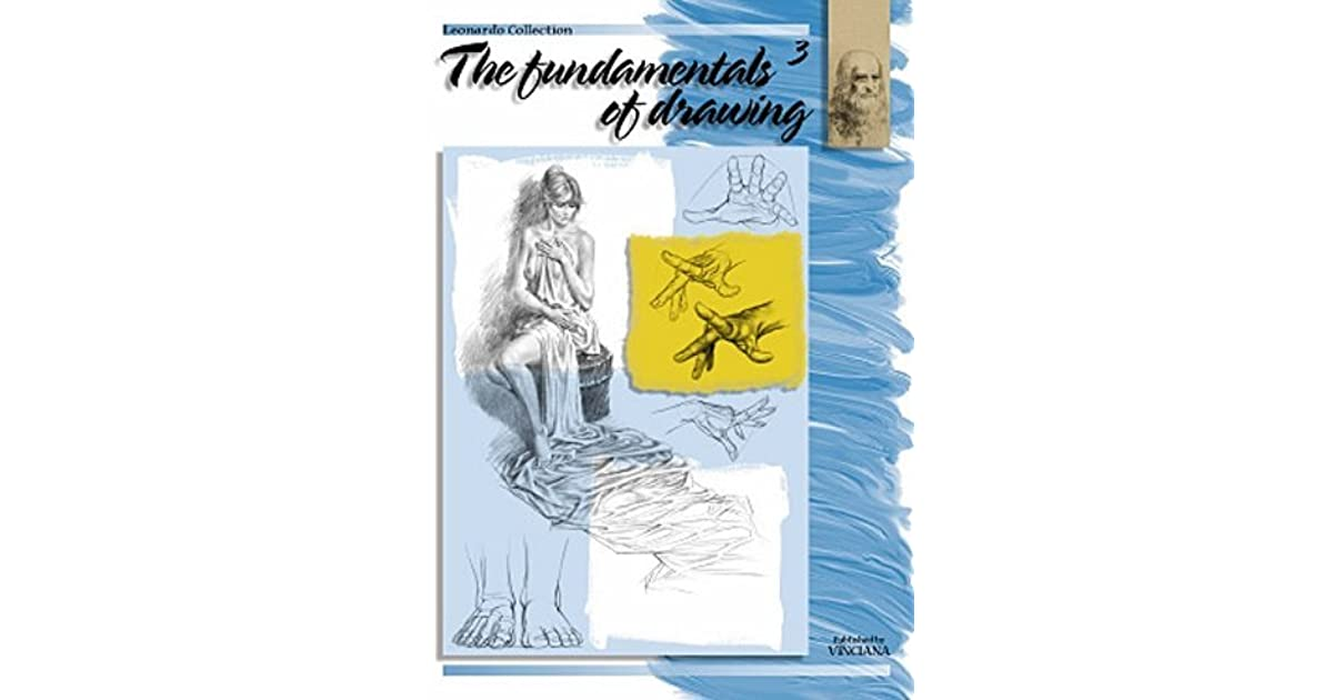 The Fundamentals of Drawing - vol III by The Leonardo Collection