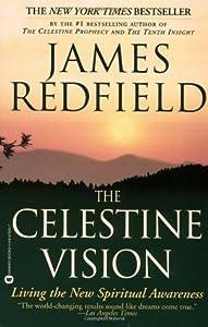 The Celestine Vision: Living the New Spiritual Awareness