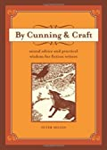 By Cunning & Craft: Sound Advice and Practical Wisdom for Fiction Writers