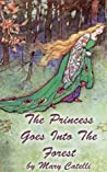 The Princess Goes Into The Forest