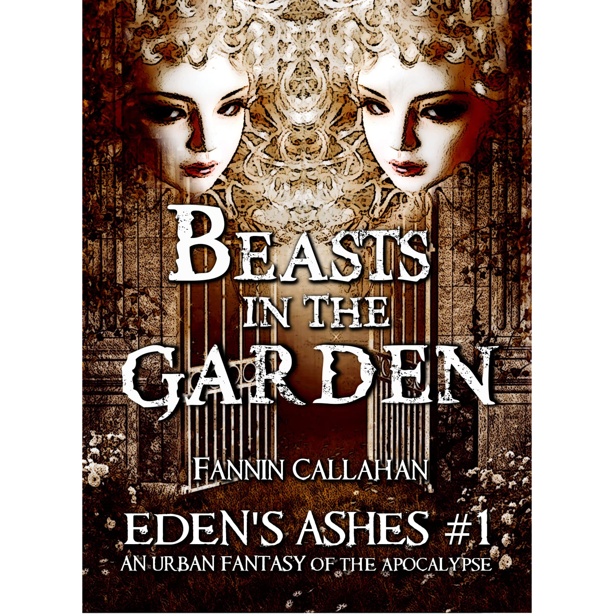 Beasts in the Garden Eden\'s Ashes #1 by Fannin Callahan