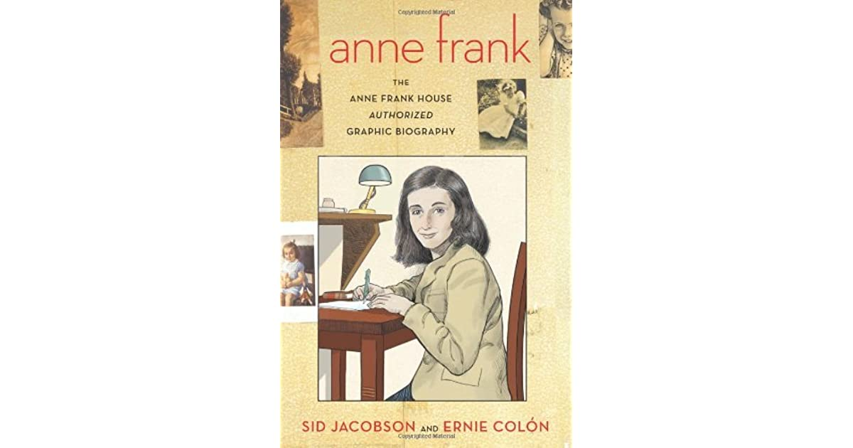 anne frank biography The paperback of the anne frank: the anne frank house authorized graphic biography by sid jacobson, ernie colon | at barnes & noble free shipping on.