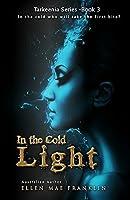 In the Cold Light (Tarkeenia Series Book 3)