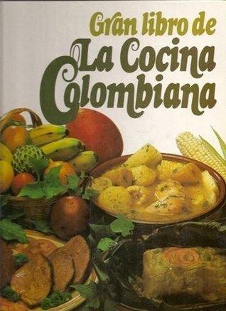 Gran libro de la cocina colombiana ;