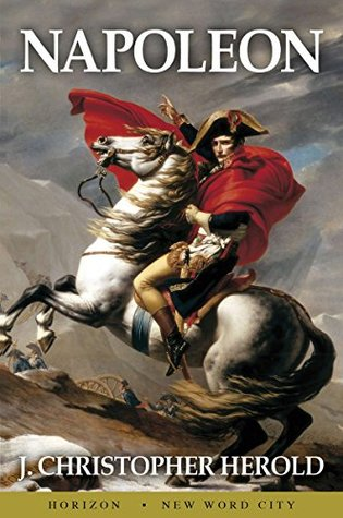 Napoleon by J. Christopher Herold