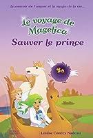 Le voyage de Magelica: Sauver le prince (livre deux)