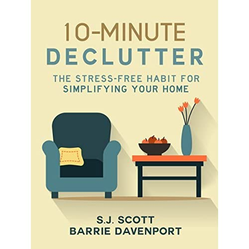 10-Minute Declutter: The Stress-Free Habit For Simplifying