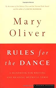 Rules for the Dance: A Handbook for Writing and Reading Metrical Verse