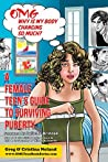OMG Why is My Body Changing So Much?: A Female Teen's Guide to Surviving Puberty (OMG Teen Book #2)