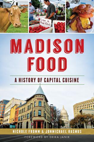 Madison Food: A History of Capital Cuisine