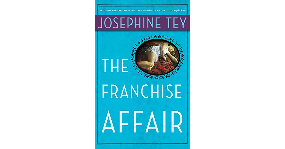 The Franchise Affair Inspector Alan Grant 3 By Josephine Tey