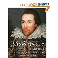 The Shakespeare Encyclopedia: The Complete Guide to the Man and His Works
