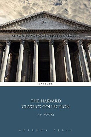 The Harvard Classics Collection [140 Books] (Illustrated)