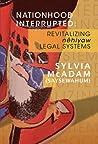 Nationhood Interrupted by Sylvia McAdam Saysewahum