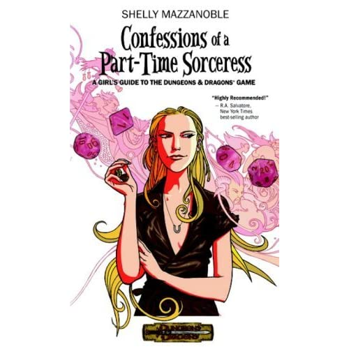 Confessions of a Part-Time Sorceress: A Girl's Guide to the Dungeons
