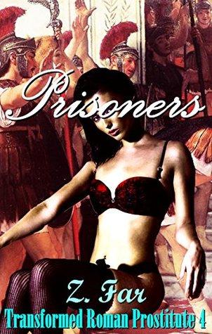 Prisoners: Transformation — Roman Prostitute (Ancient Rome LGBT Fantasy Book 4) Z. Far
