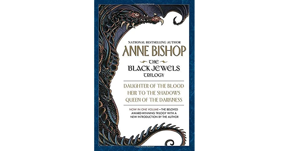 The Black Jewels Trilogy: Daughter of the Blood, Heir to the Shadows