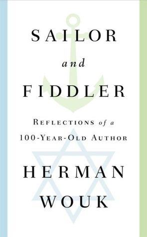 Sailor and Fiddler by Herman Wouk