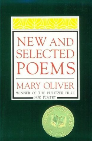 quality design 502d5 ba4b0 New and Selected Poems by Mary Oliver