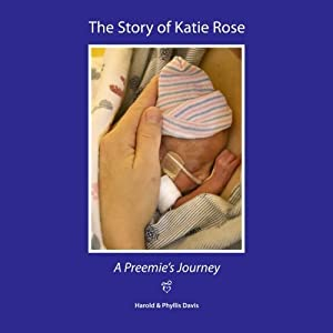 The Story of Katie Rose: A Preemie's Journey