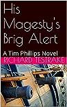 His Magesty's Brig Alert: A Tim Phillips Novel