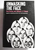 Unmasking the Face: A Guide to Recognizing Emotions from Facial Clues