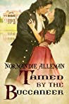 Tamed by the Buccaneer (Pirates of the Jolie Rouge Trilogy, #3)