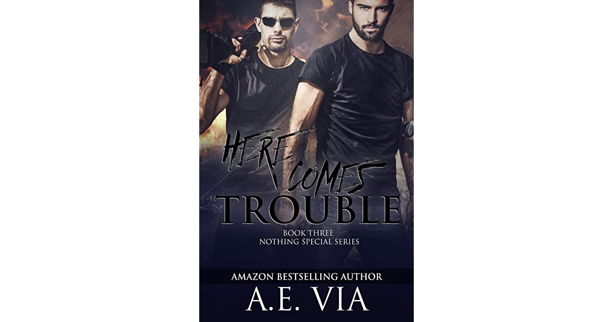 Here Comes Trouble Nothing Special 3 By Ae Via