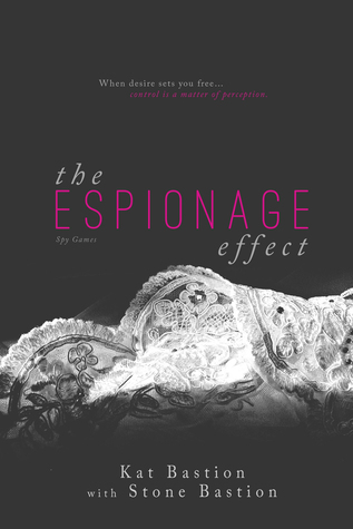 The Espionage Effect by Kat Bastion