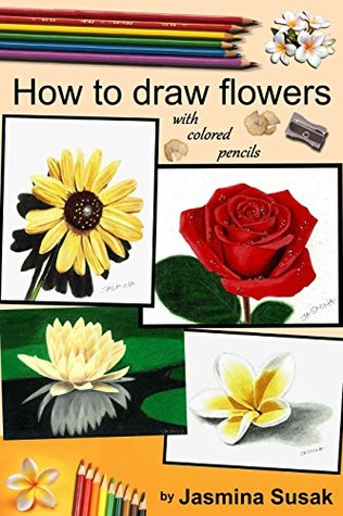 How To Draw Flowers With Colored Pencils How To Draw Rose