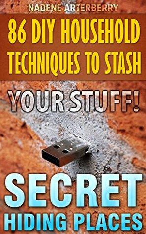 86 DIY Household Techniques to Stash Your Stuff! Secret