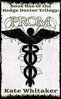 Prom (Hedge Doctor Book 1)