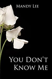 You Don't Know Me (You Don't Know Me, #1)