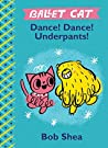 Ballet Cat Dance! Dance! Underpants! (Ballet Cat, #2)