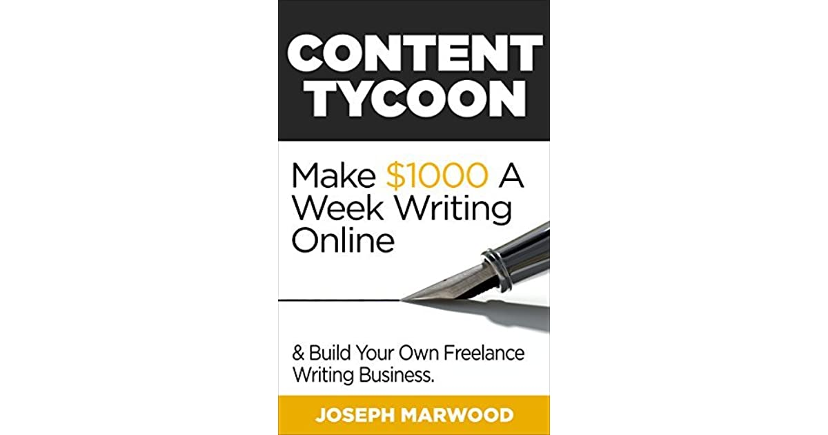 Content Tycoon: How to Build Your Own Freelance Writing