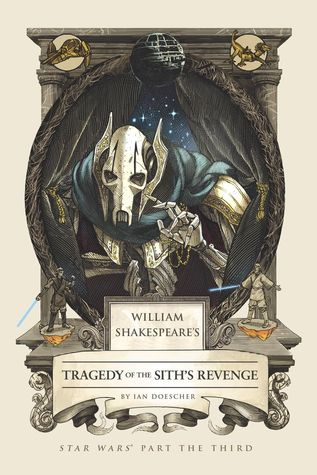 William Shakespeare's Tragedy of the Sith's Revenge (William Shakespeare's Star Wars, #3)
