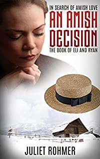 An Amish Decision: The Amish Book of Eli and Ryan (In Search of Amish Love #1)