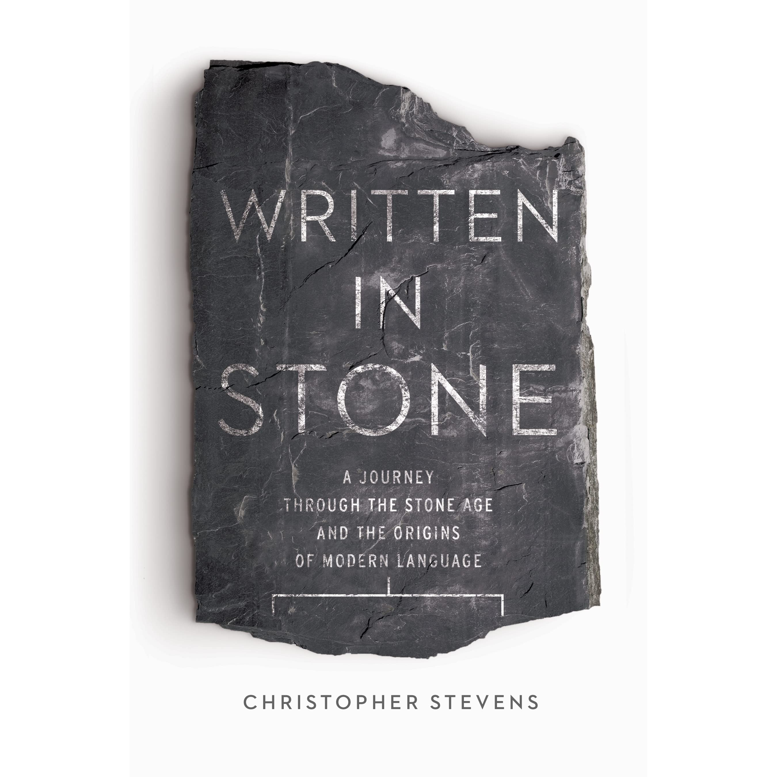 Written In Stone: A Journey Through The Stone Age And The Origins Of Modern  Language By Christopher Stevens €� Reviews, Discussion, Bookclubs, Lists