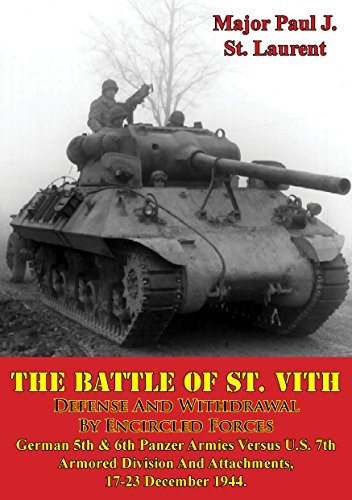 The Battle Of St. Vith, Defense And Withdrawal By Encircled Forces - Major Paul J