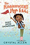 Spirit Week Showdown (The Magnificent Mya Tibbs, #1)