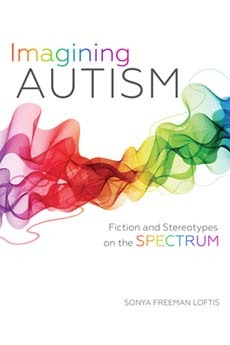 Imagining Autism Fiction and Stereotypes on the Spectrum
