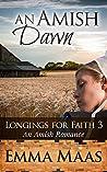 An Amish Dawn (Longings for Faith #3)