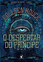 O Despertar do Príncipe (Reawakened, #1)